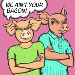 Aint Your Bacon Digital Vegan Art by Melinda Hegedus